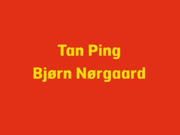 Tan Ping & Bjørn Nørgaard